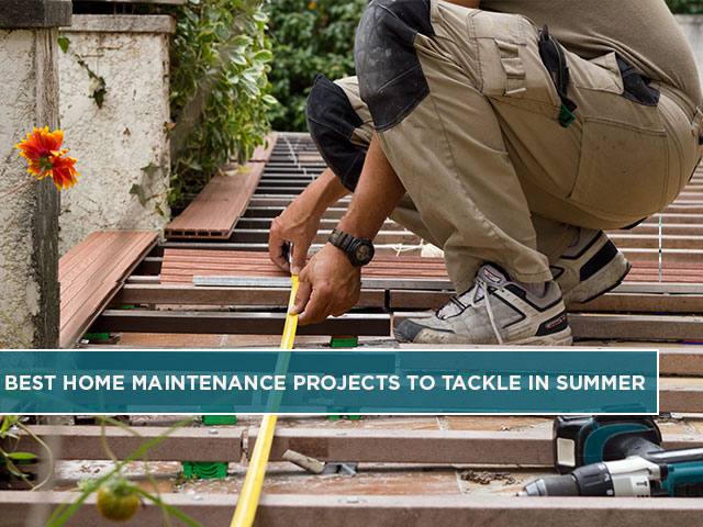 Best Home Maintenance Projects to Tackle in Summer