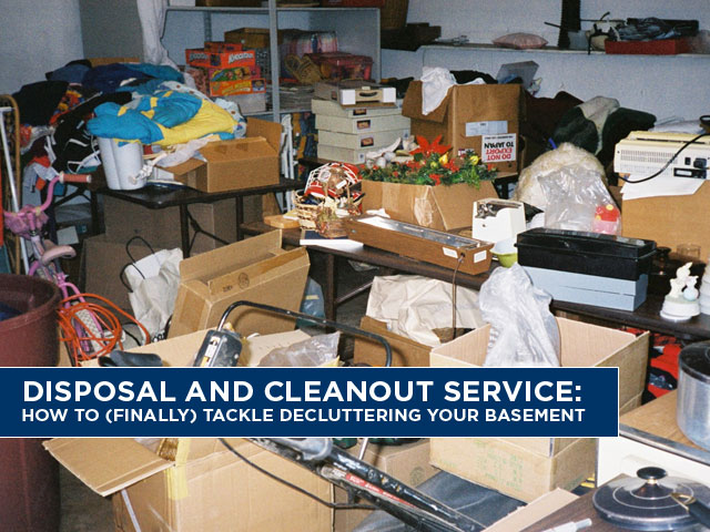 Disposal-and-Cleanout-Service-How-to-Finally-Tackle-Decluttering-Your-Basement
