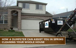 How a Dumpster Can Assist You in Spring Cleaning Your Whole House