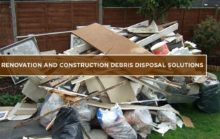Renovation and Construction Debris Disposal Solutions