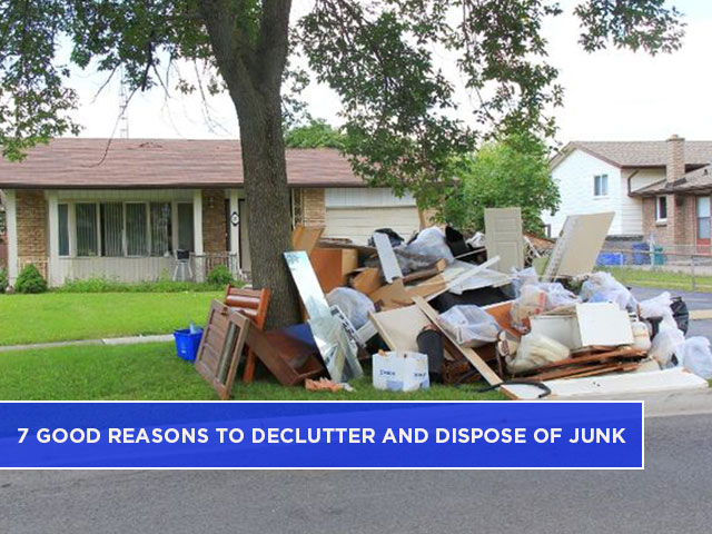 7 Good Reasons to Declutter And Dispose Of Junk