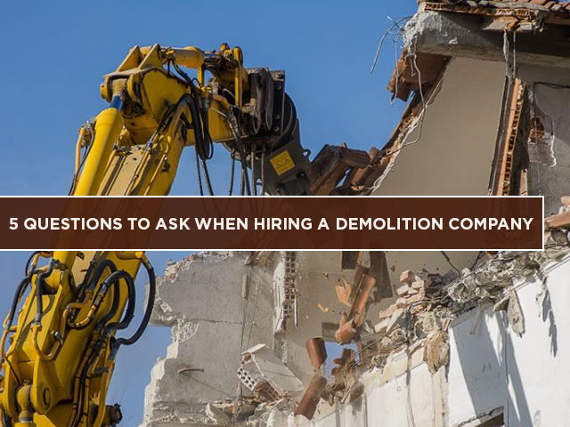5 Questions To Ask When Hiring A Demolition Company