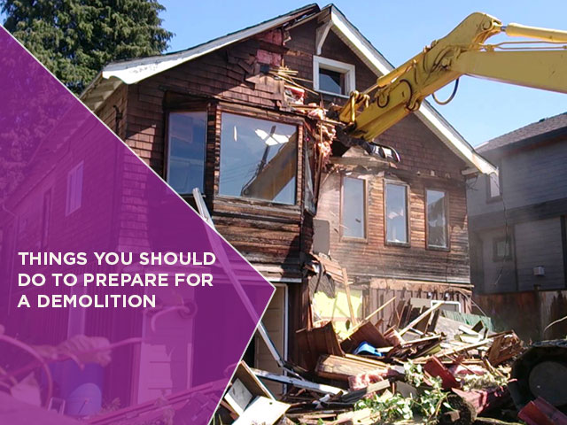 Things You Should Do To Prepare For A Demolition
