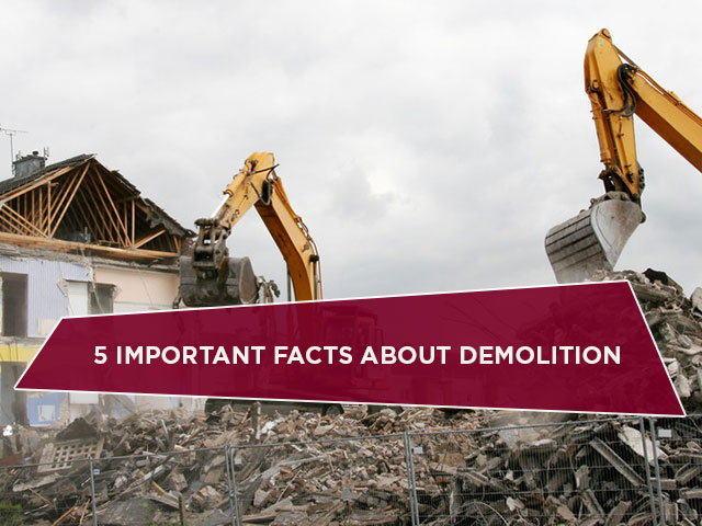 5 Important Facts About Demolition