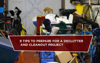 9 Tips To Prepare For A Declutter And Cleanout Project
