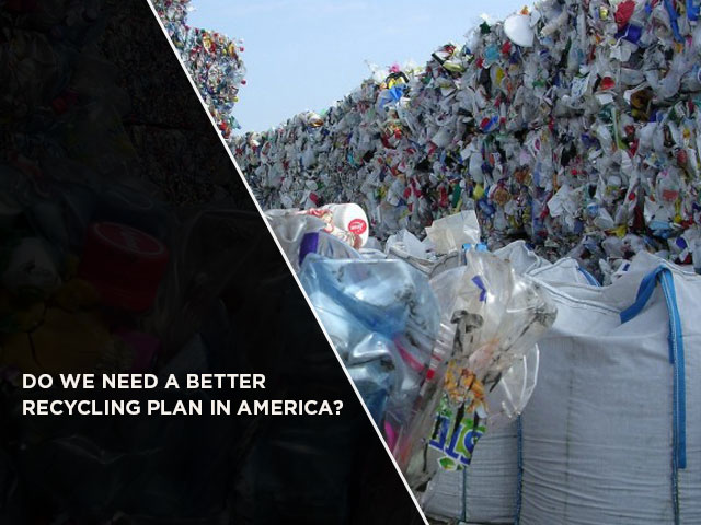 Do We Need a Better Recycling Plan in America?