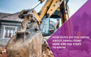 How Much Do You Know About Demolition? Here Are The Steps To Know