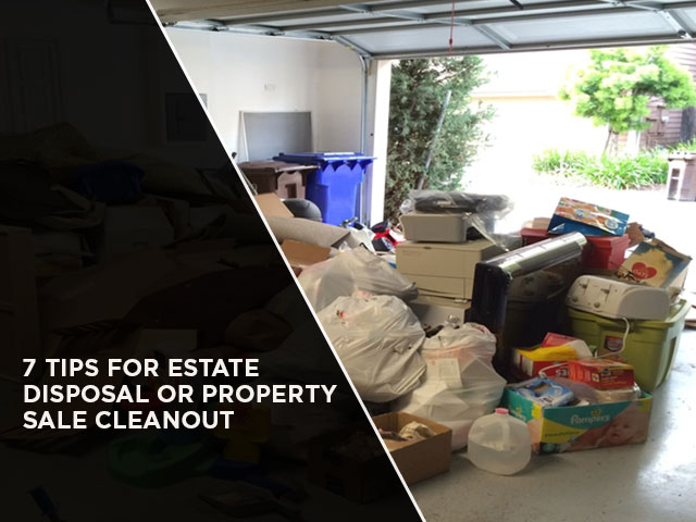 7 Tips For Estate Disposal Or Property Sale Cleanout