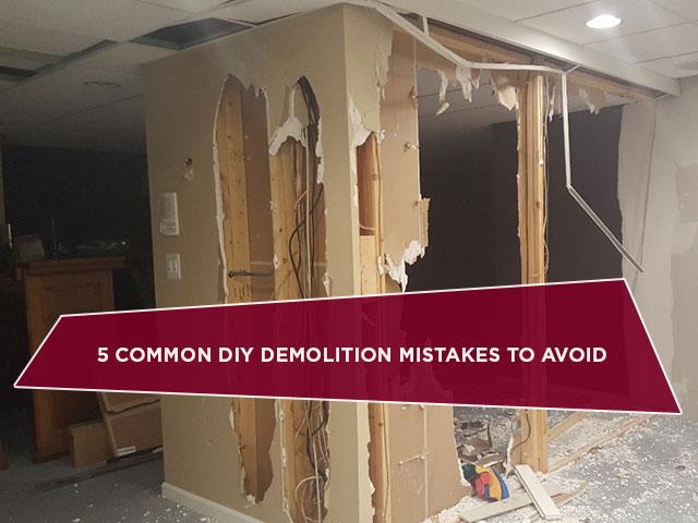 5 Common DIY Demolition Mistakes To Avoid