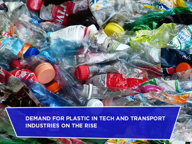 Demand for Plastic In Tech and Transport Industries On The Rise