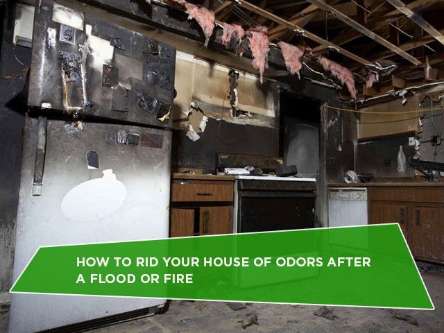 How To Rid Your House Of Odors After A Flood Or Fire