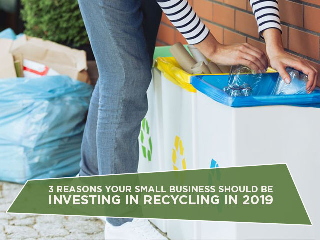 3-Reasons-Your-Small-Business-Should-Be-Investing-In-Recycling-In-2019