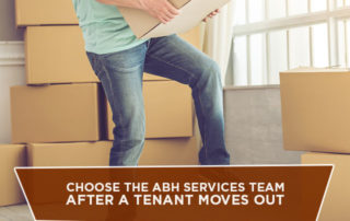 Choose the ABH Services Team After a Tenant Moves Out