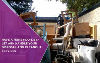 Have a Honey-Do-List? Let ABH Handle Your Disposal and Cleanout Services